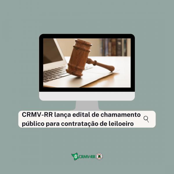 CRMV-RR lança edital de chamamento público para contratação de leiloeiro