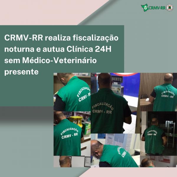 CRMV-RR realiza fiscalização noturna e autua Clínica 24H sem Médico-Veterinário presente